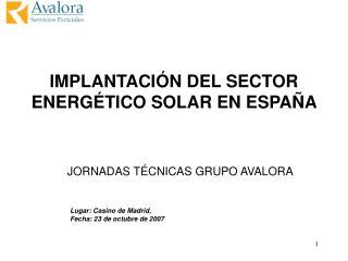 IMPLANTACIÓN DEL SECTOR ENERGÉTICO SOLAR EN ESPAÑA