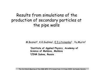 Results from simulations of the production of secondary particles at the pipe walls