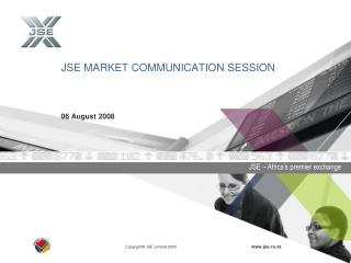 JSE MARKET COMMUNICATION SESSION