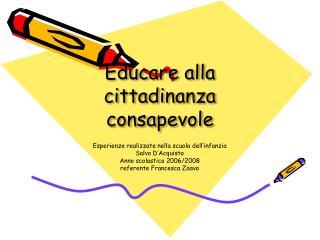 Educare alla   cittadinanza consapevole