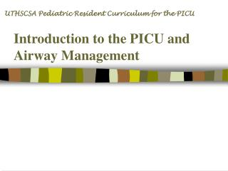 Introduction to the PICU and Airway Management