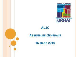 ALJC Assemblee  Générale 16 mars 2010