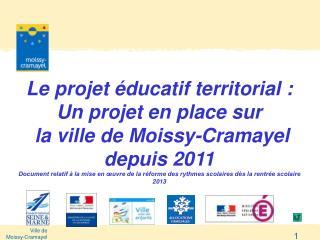 Le projet éducatif territorial : Un projet en place sur  la ville de Moissy-Cramayel depuis 2011