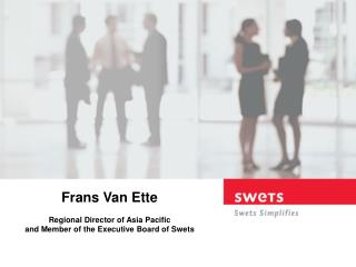 Frans Van Ette Regional Director of Asia Pacific and Member of the Executive Board of Swets