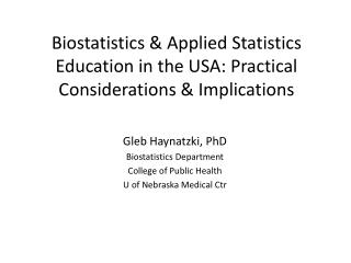 Biostatistics & Applied Statistics Education in the USA: Practical Considerations & Implications