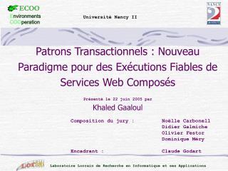 Patrons Transactionnels : Nouveau Paradigme pour des Exécutions Fiables de Services Web Composés