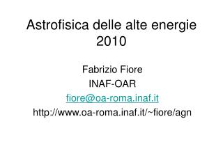 Astrofisica delle alte energie 2010