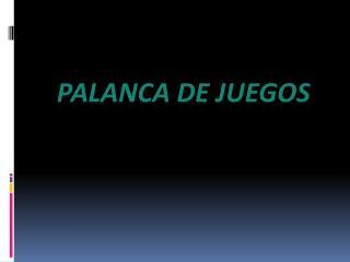 PALANCA DE JUEGOS