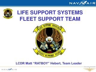LIFE SUPPORT SYSTEMS FLEET SUPPORT TEAM