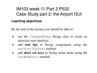 IM103 week 11 Part 2 P532  Case Study part 2: the Airport GUI