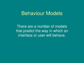 Behaviour Models