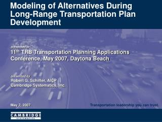 Modeling of Alternatives During Long-Range Transportation Plan Development
