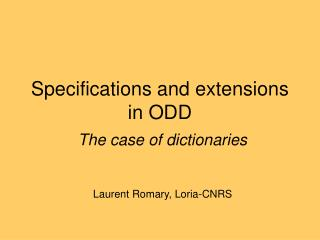 Specifications and extensions in ODD