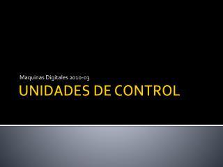UNIDADES DE CONTROL