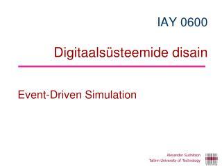 IAY 06 0 0  Digitaalsüsteemide disain