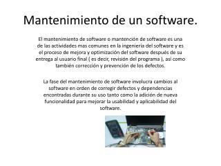 Mantenimiento de un software.