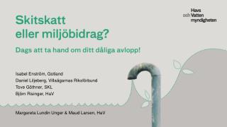Isabel Enström, Gotland Daniel Liljeberg, Villaägarnas Riksförbund Tove  Göthner , SKL