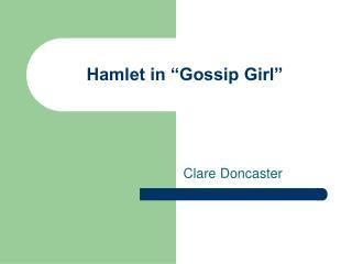 """Hamlet in """"Gossip Girl"""""""