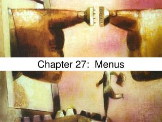 Chapter 27:  Menus