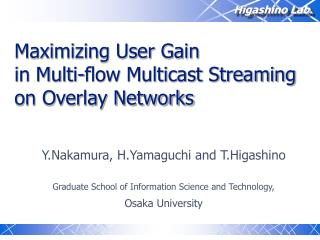 Maximizing User Gain  in Multi-flow Multicast Streaming on Overlay Networks