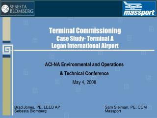 Terminal Commissioning Case Study- Terminal A Logan International Airport