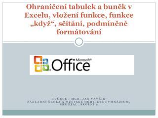 """Ohraničení tabulek a buněk v Excelu, vložení funkce, funkce """"když"""", sčítání, podmíněné formátování"""