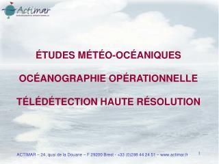 ACTIMAR – 24, quai de la Douane – F 29200 Brest - +33 (0)298 44 24 51 – actimar.fr