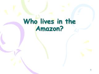 Who lives in the Amazon?