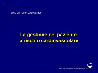 BLSD ON TOPIC: CASI CLINICI
