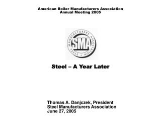 Steel � A Year Later