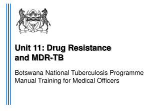 Unit 11: Drug Resistance  and MDR-TB