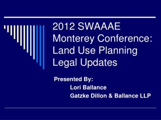 2012 SWAAAE Monterey Conference:  Land Use Planning Legal Updates