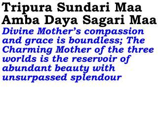 0416 Ver06L Tripura Sundari Maa Amba Daya Sagari Maa