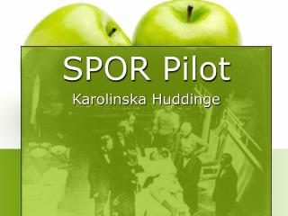 SPOR  Pilot  Karolinska Huddinge