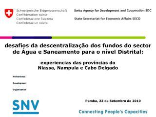 desafios da descentralização dos fundos do sector  de Água e Saneamento para o nível Distrital: