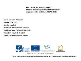 Autor: Miroslav Přichystal Datum:  18 .4 . 2013 Ročník:  8.  ročník