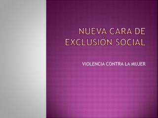NUEVA CARA DE EXCLUSIÓN SOCIAL