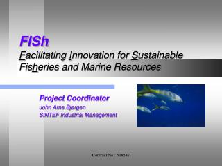 FISh F acilitating  I nnovation for  S ustainable Fis h eries and Marine Resources