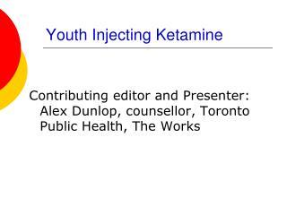 Youth Injecting Ketamine