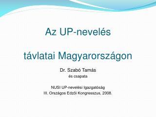 Az UP-nevelés  távlatai Magyarországon