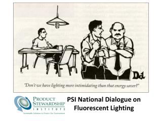 PSI National Dialogue on Fluorescent Lighting