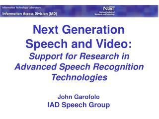 Next Generation Speech and Video: