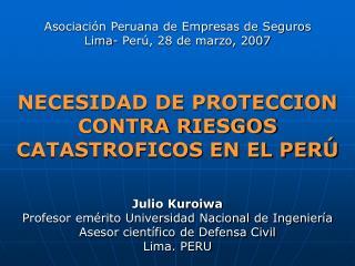 Asociación Peruana de Empresas de Seguros Lima- Perú, 28 de marzo, 2007