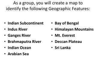 As a group, you will create a map to identify the following Geographic Features: