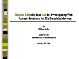 MoBed:  A  Mo bile Test- Bed  for Investigating Web Access Solutions for J2ME-enabled devices By