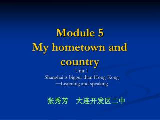 Module 5 My hometown and country