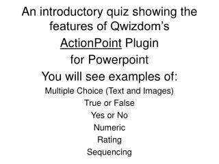 An introductory quiz showing the features of Qwizdom's  ActionPoint  Plugin  for Powerpoint