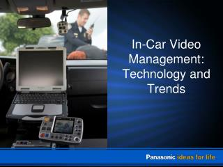 In-Car Video Management:  Technology and Trends