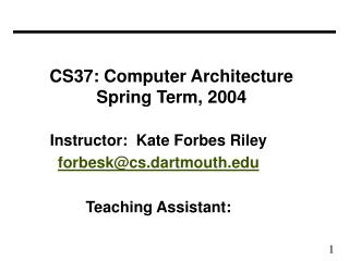 CS37: Computer Architecture Spring Term, 2004
