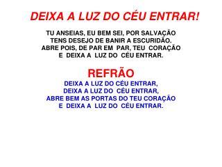 DEIXA A LUZ DO CEU ENTRAR 09